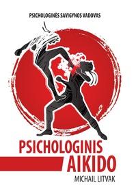 Knyga psichologinis aikido. psichologinės savigynos vadovas
