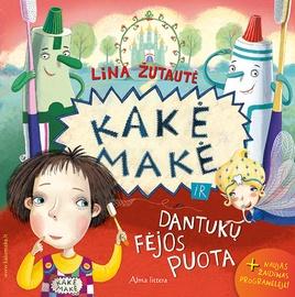 Knyga Kakė Makė ir dantukų fėjos puota