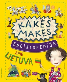 Knyga Kakės Makės enciklopedija apie Lietuvą
