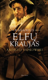 """Knyga Elfų kraujas. Ciklo """"Raganius"""" 3 knyga"""
