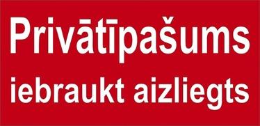 NORĀDE PRIVĀT.IEBRAUKT AIZLIEGTS 160X320