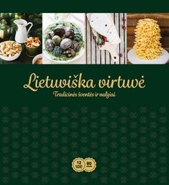 Knyga Lietuviška virtuvė. Tradicinės šventės ir valgiai