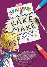 Knyga Spalvink su Kake Make. Dantukų fėja