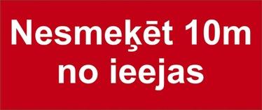 NORĀDE NESMĒĶĒT 10M NO IEEJAS, 30X10CM