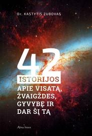 Knyga 42 istorijos apie Visatą, žvaigždes, gyvybę ir dar šį tą