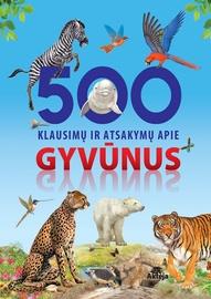 KNYGA 500 KLAUSIMŲ IR ATSAK APIE GYVŪN
