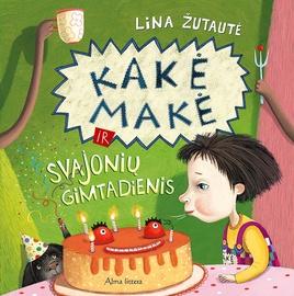 Knyga Kakė Makė ir svajonių gimtadienis