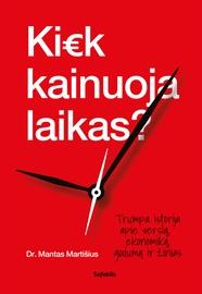 Knyga Kiek kainuoja laikas? Trumpa istorija apie verslą, ekonomiką, godumą ir žinias