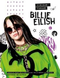 Knyga Billie Eilish. visiems fanams