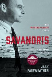 Knyga savanoris. Misija – sunaikinti Aušvicą. Tikra Witoldo Pileckio istorija