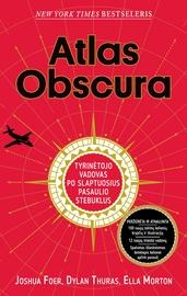 Knyga Atlas obscura: tyrinėtojo vadovas po slaptuosius pasaulio stebuklus
