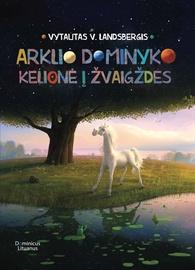 KNYGA ARKLIO DOMINYKO KELIONĖ Į ŽVAIGŽD
