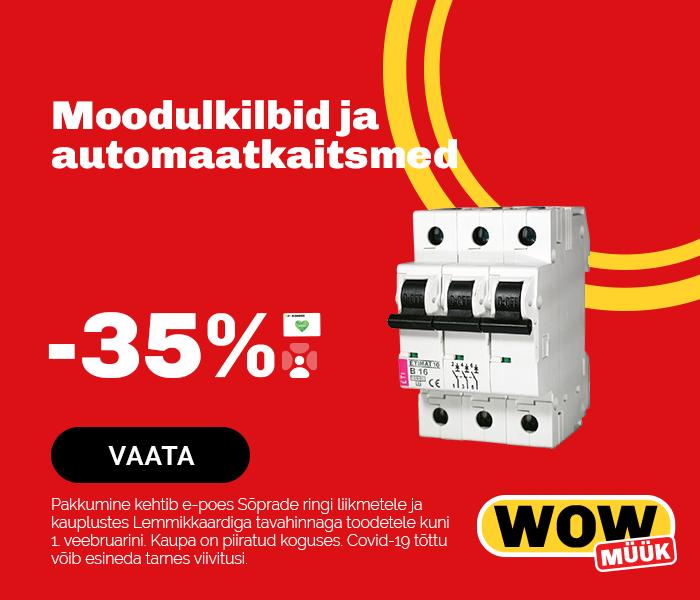Moodulkilbid ja automaatkaitsmed -35 %