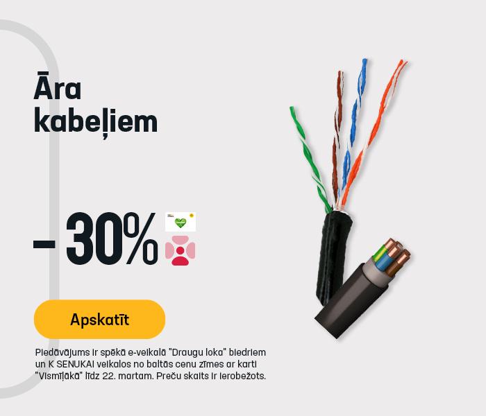 Āra kabeļiem -30%