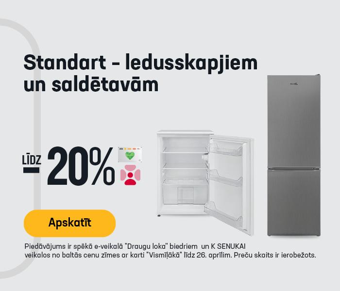 Standart – ledusskapjiem un saldētavām līdz -20%