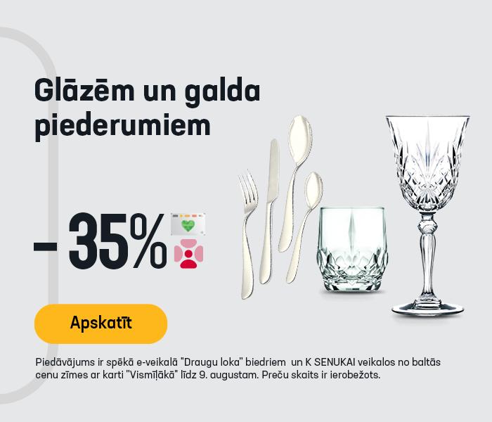 Glāzēm un galda piederumiem -35%