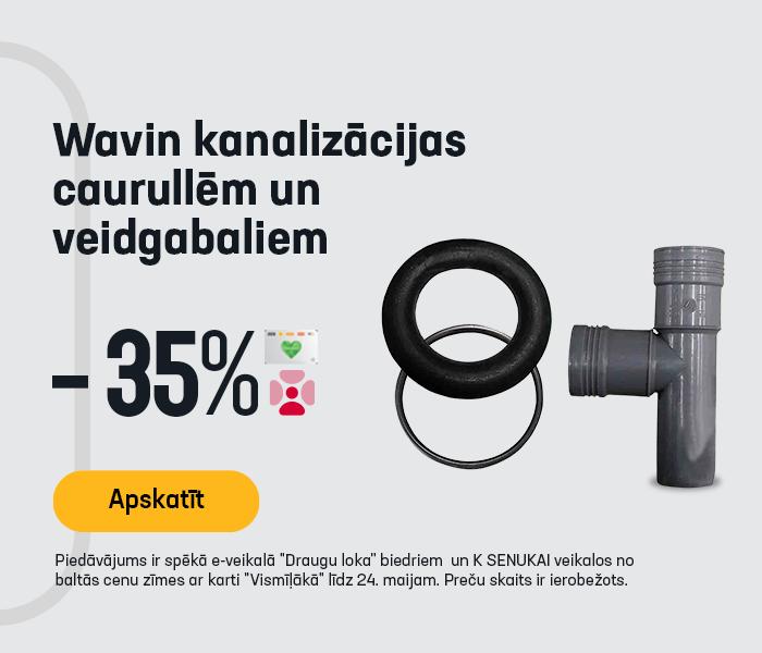 Wavin kanalizācijas caurulēm un veidgabaliem -35%