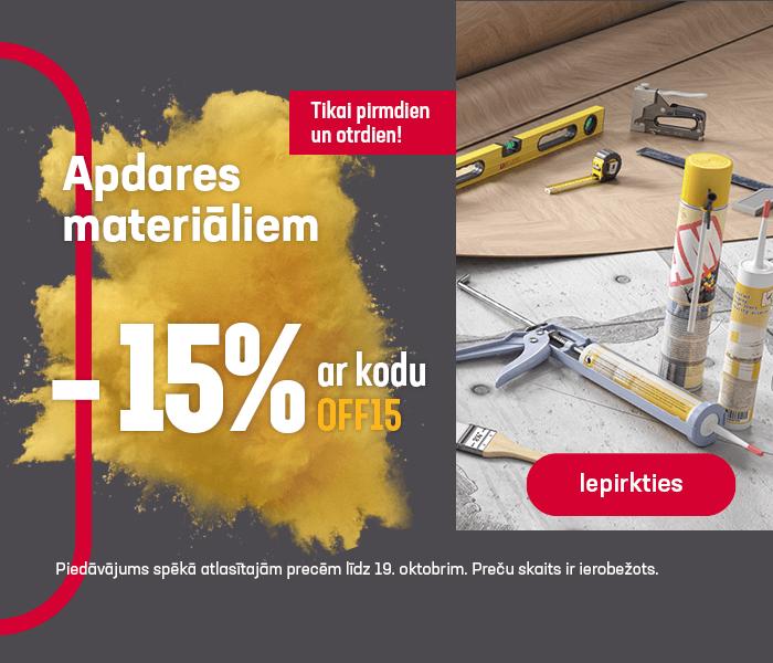 Apdares materiāliem -15% ar kodu OFF15