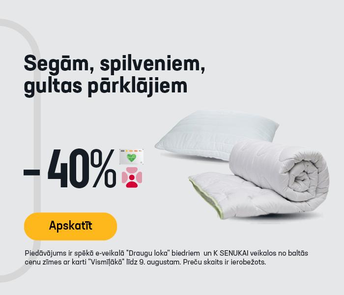 Segām, spilveniem, gultas pārklājiem  -40%