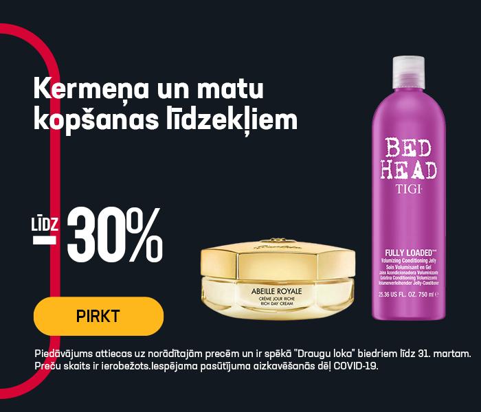 Kermeņa un matu kopšanas līdzekļiem līdz -30%