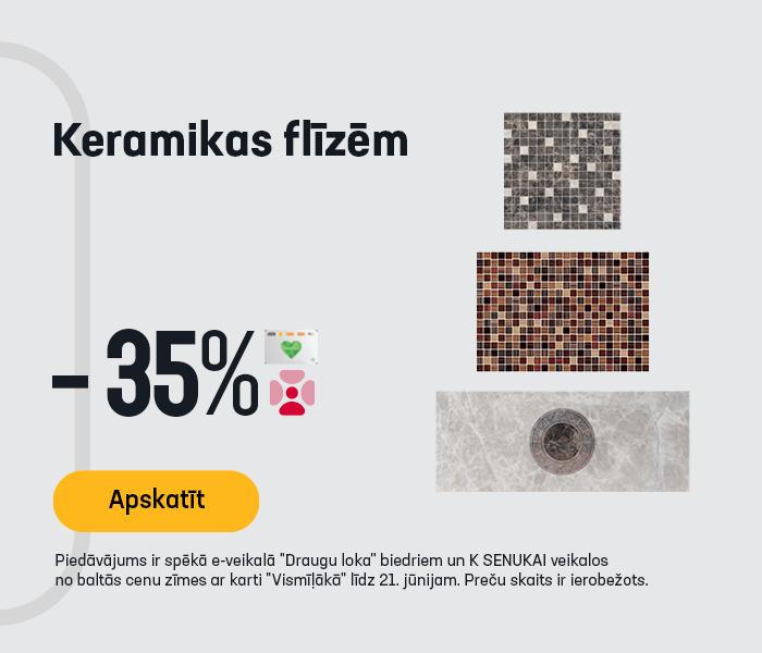 Keramikas flīzēm -35%