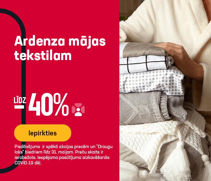 Ardenza mājas tekstilam līdz -40%