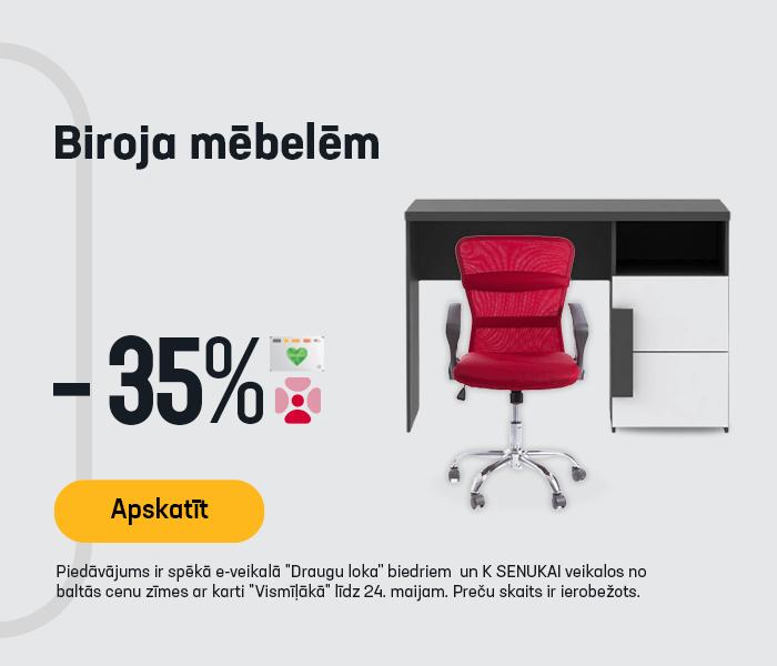 Biroja mēbelēm -35%