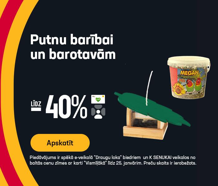 Putnu barībai un barotavām līdz -40%