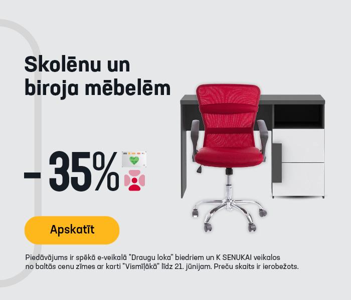 Skolēnu un biroja mēbelēm -35%