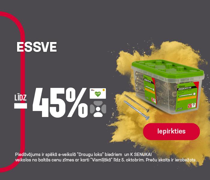 ESSVE līdz -45%