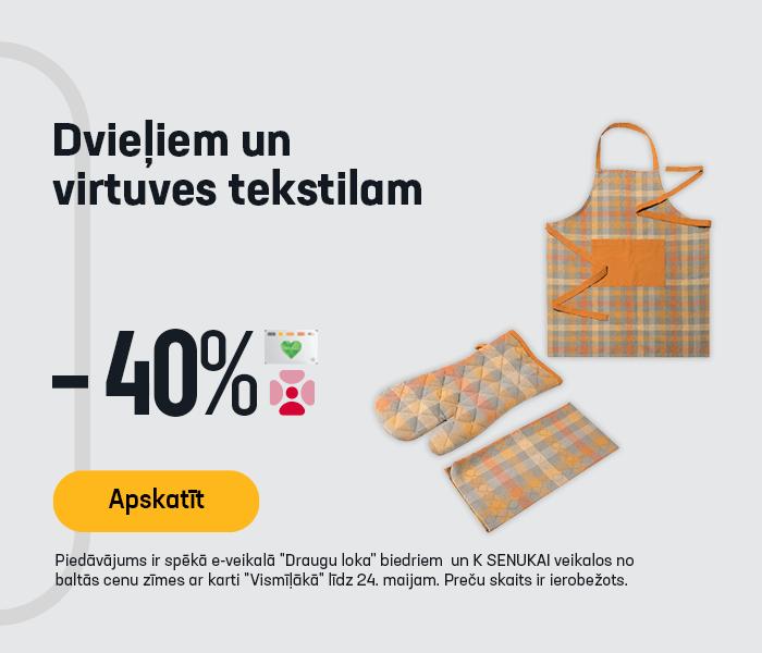 Dvieļiem un virtuves tekstilam -40%