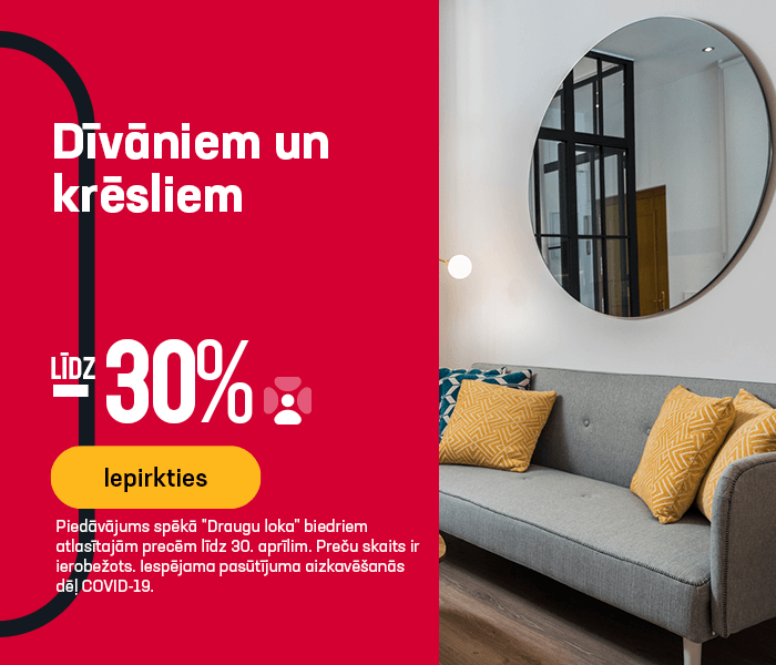 Dīvāniem un krēsliem līdz -30%