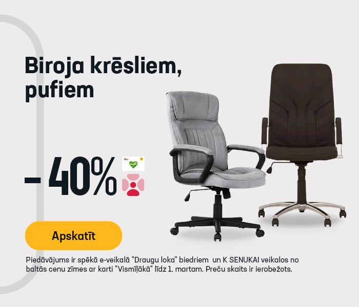 Biroja krēsliem, pufiem -40%