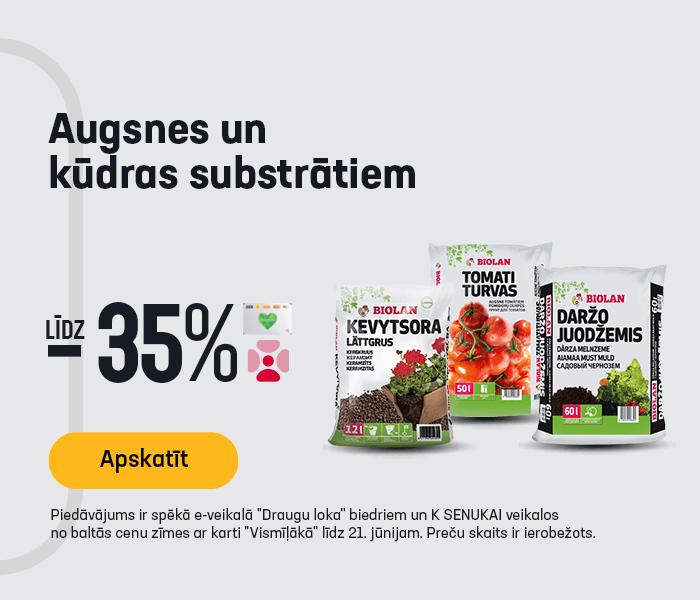 Augsnes un kūdras substrātiem līdz -35%