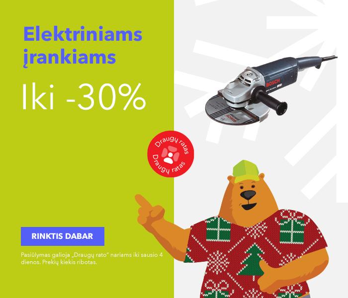 Iki -30% elektriniams įrankiams