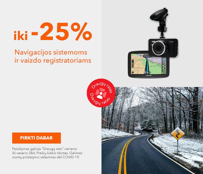 iki -25% navigacijos sistemoms ir vaizdo registratoriams