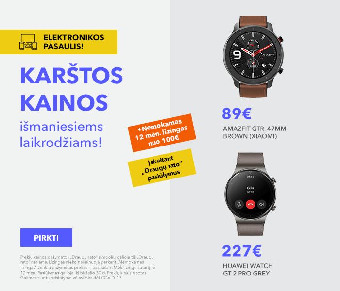 Elektronikos pasaulis! Karštos kainos išmaniesiems laikrodžiams!