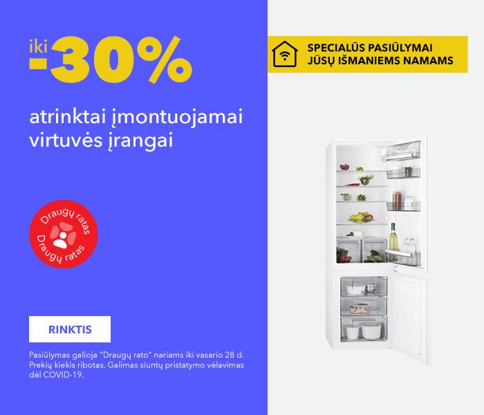 SPECIALŪS PASIŪLYMAI JŪSŲ IŠMANIEMS NAMAMS iki -30% atrinktai įmontuojamai virtuvės įrangai