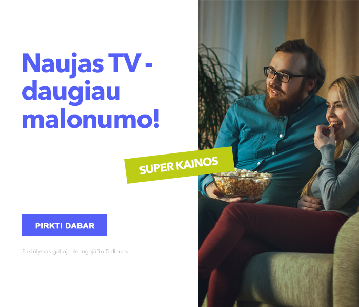 Naujas TV - daugiau malonumo. SUPER KAINOS