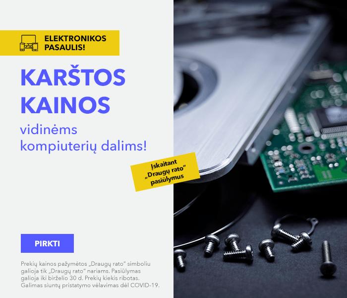 Elektronikos pasaulis! Karštos kainos vidinėms kompiuterių dalims!