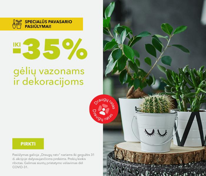 Specialūs pavasario pasiūlymai! iki -35% gėlių vazonams ir dekoracijoms