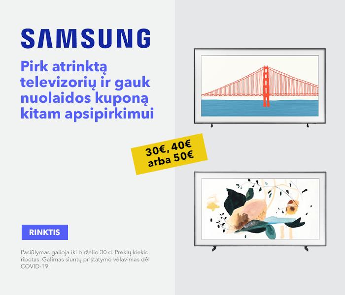 Pirk atrinktą Samsung televizorių ir gauk 30, 40 arba 50 € nuolaidos kuponą kitam apsipirkimui