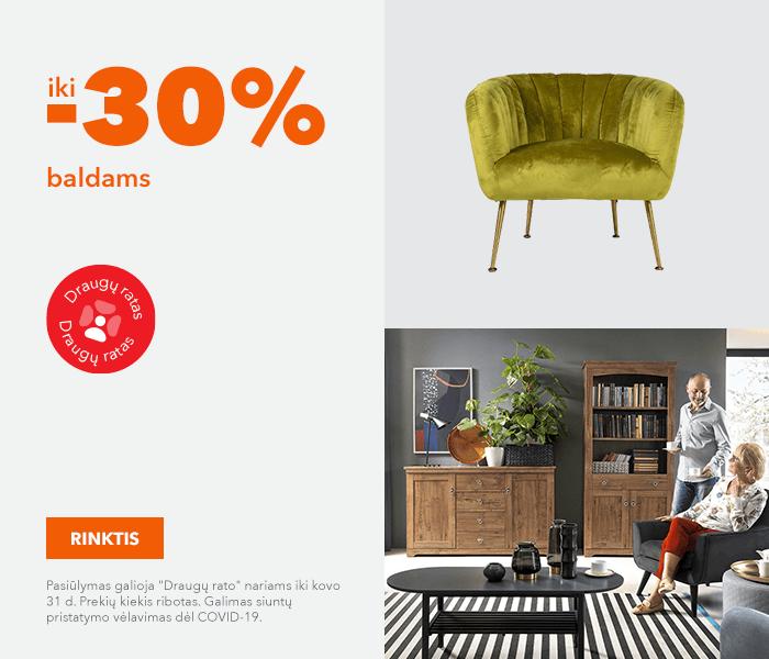 Nauji pasiūlymai namų interjerui! iki -30% baldams