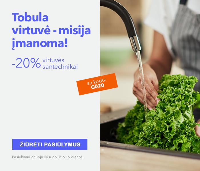 Tobula virtuvė - misija įmanoma! -20 % virtuvės santechnikai