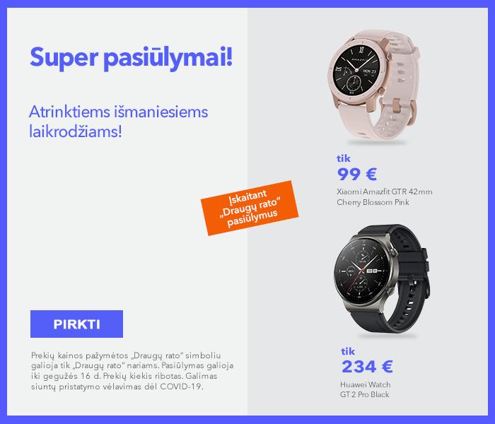 Super pasiūlymai atrinktiems išmaniesiems laikrodžiams!