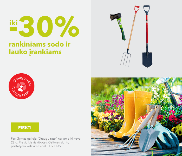 Specialūs pasiūlymai Jūsų sodui! Iki -30% rankiniams sodo ir lauko įrankiams