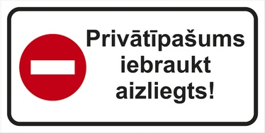 """Uzlīme """"Privātīpašums, iebraukt aizliegts"""" 16x32cm"""