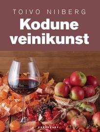 Raamat ''Kodune veinikunst. Õunaveinist porgandiveinini.''