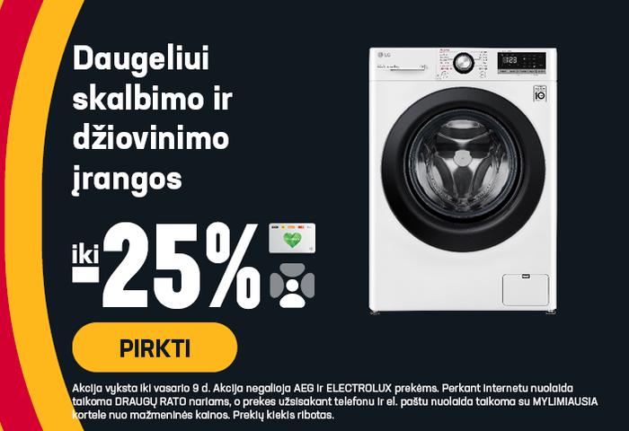 Daugeliui skalbimo ir džiovinimo įrangos iki - 25 %