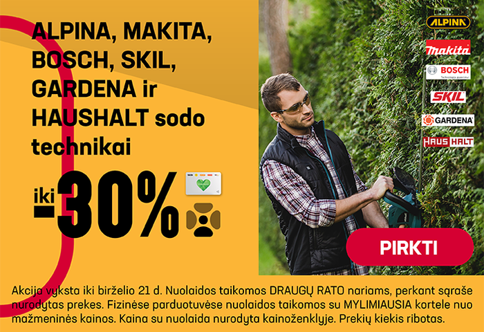 ALPINA, MAKITA, BOSCH, SKIL, GARDENA ir HAUSHALT sodo technikai iki –30 %
